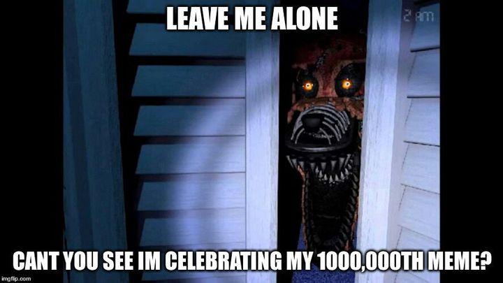 """""""MEMES!!!!!"""" Funtime Freddy yells"""