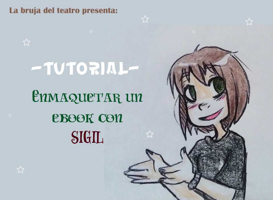 Enmaquetar un ebook con Sigil [Tutorial]
