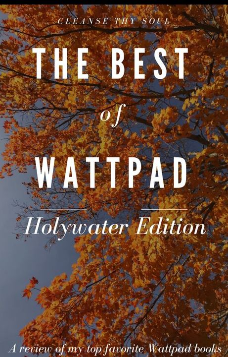 Now, I'm going to end this here now because I want to let Y'all get to the book so, without further ado, The Best of Wattpad: Holywater Edition
