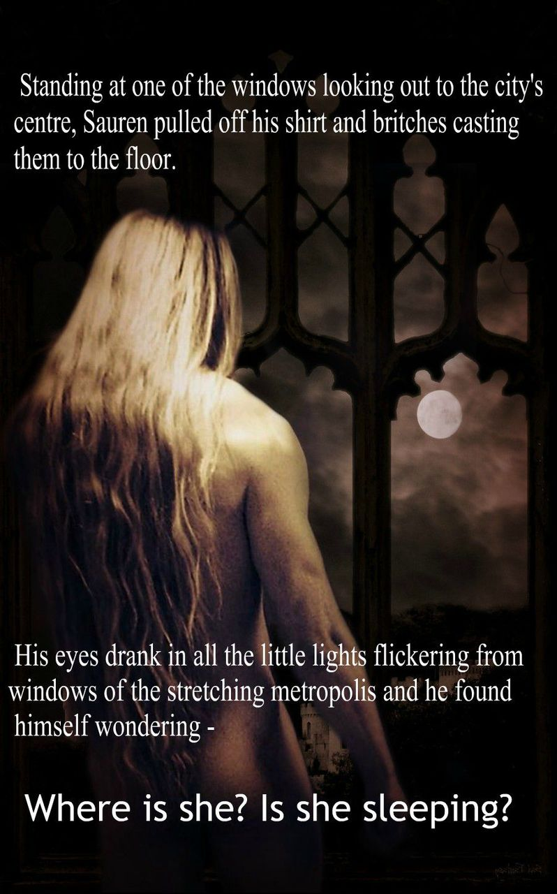 Standing at one of the windows looking out to the city's centre, Sauren pulled off his shirt and britches casting them to the floor