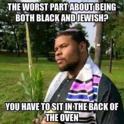 Dark And Offensive Memes Black Jews Wattpad